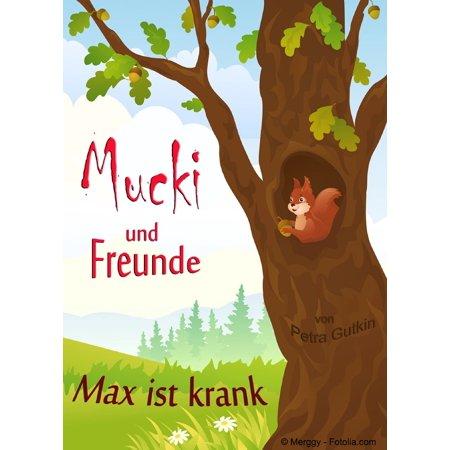Mucki und Freunde - Max ist krank - eBook ()