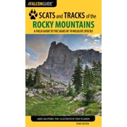 Scats and tracks of the rocky mountains : a field guide to the signs of 70 wildlife species: 9781493009961