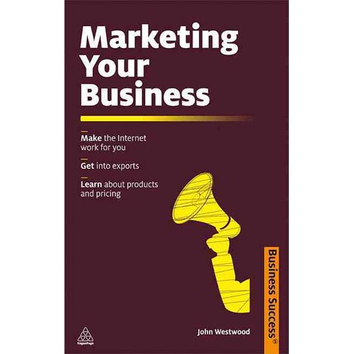 Marketing Your Business: Make the Internet Work for You; Get into Exports; Learn About Products and Pricing