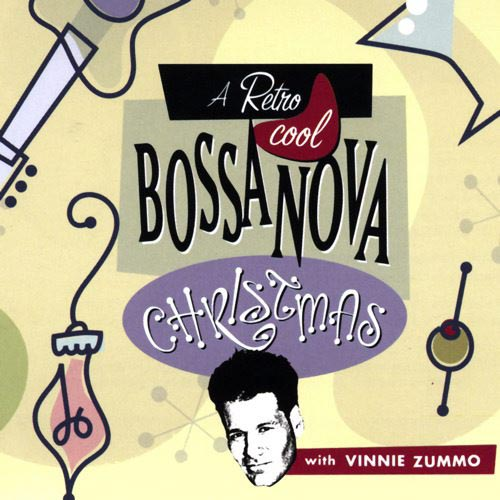 Vinnie Zummo - Retro Cool Bossa Nova Christmas with Vinnie Zummo [CD]