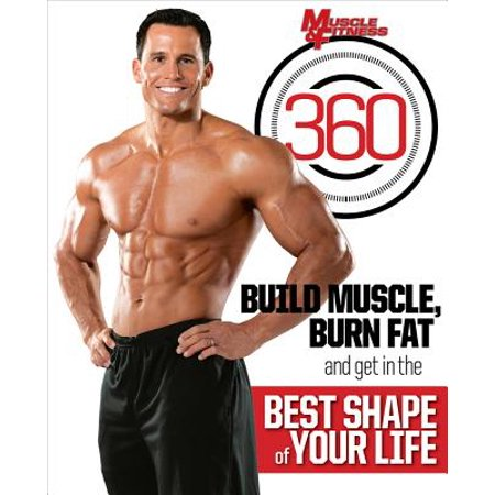Muscle & Fitness 360 : Build Muscle, Burn Fat and Get in the Best Shape of Your