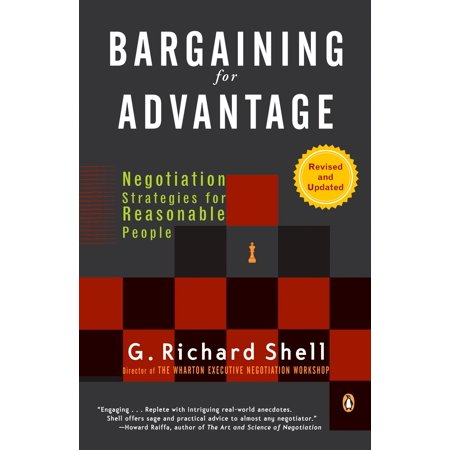Bargaining for Advantage : Negotiation Strategies for Reasonable (Strategies Used To Negotiate New Managed Care Contracts)