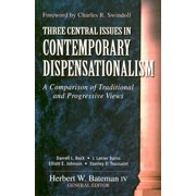 Three Central Issues in Contemporary Dispensationalism : A Comparison of Traditional & Progressive Views