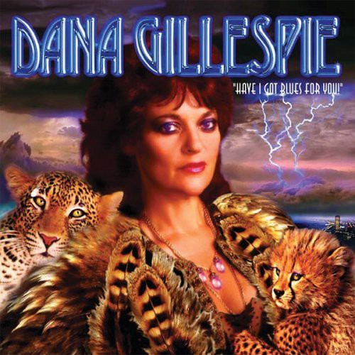 Dana Gillespie - Have I Got Blues for You! [CD]