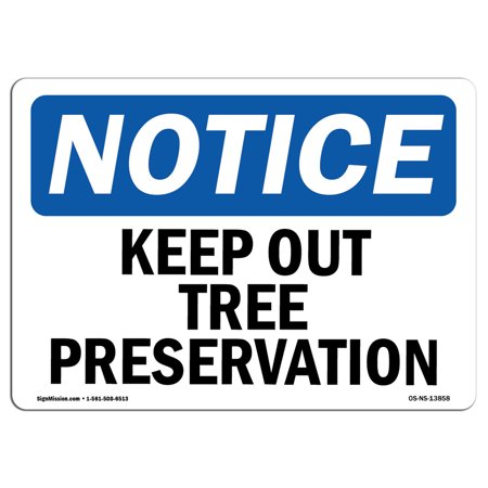 OSHA Notice Sign - Keep Out Tree Preservation | Choose from: Aluminum, Rigid Plastic or Vinyl Label Decal | Protect Your Business, Construction Site, Warehouse & Shop Area |  Made in the USA ()