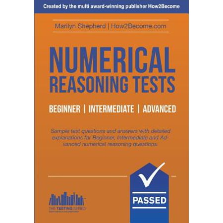 Numerical Reasoning Tests : Sample Beginner, Intermediate and Advanced Numerical Reasoning Detailed Test Questions and Answers (Testing (Kaufman Brief Intelligence Test Sample Questions For Kindergarten)