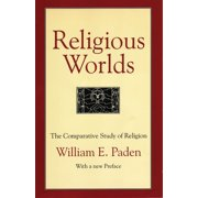 Religious Worlds : The Comparative Study of Religion