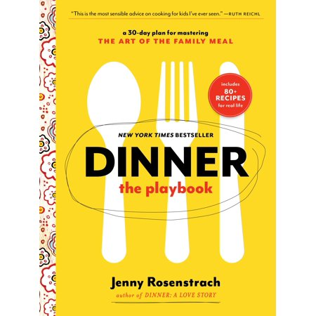 Dinner: The Playbook : A 30-Day Plan for Mastering the Art of the Family Meal