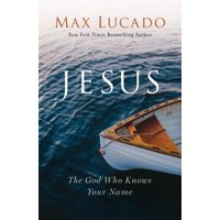 Jesus: The God Who Knows Your Name (Hardcover)