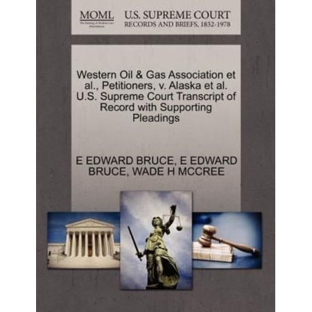 Western Oil   Gas Association Et Al   Petitioners  V  Alaska Et Al  U S  Supreme Court Transcript Of Record With Supporting Pleadings