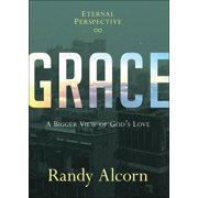 Grace : A Bigger View of God's Love