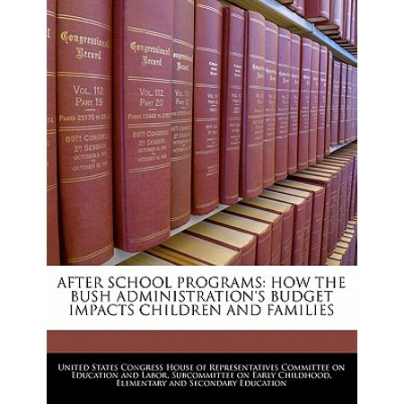 After School Programs : How the Bush Administration's Budget Impacts Children and
