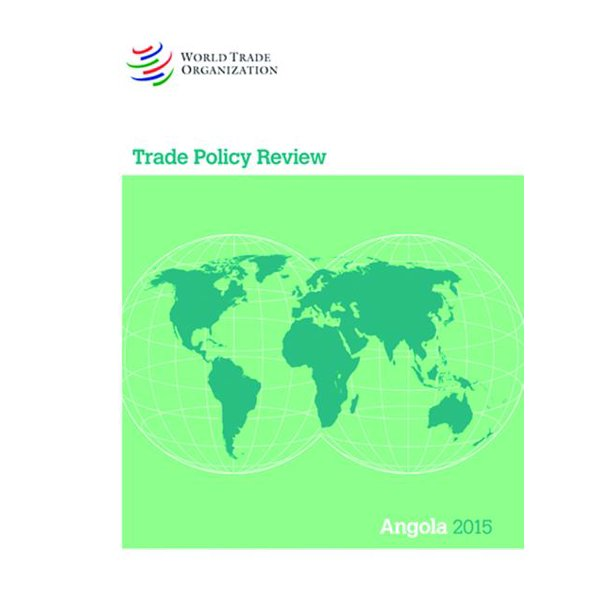 Trade Policy Review 2015: Angola: Angola (Paperback)
