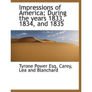 Impressions of America; During the Years 1833, 1834, and 1835
