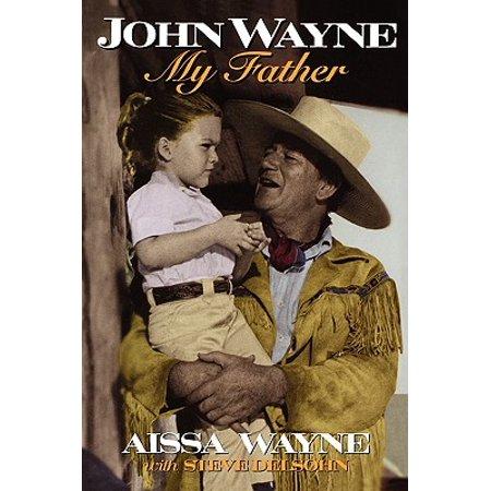 John Wayne : My Father