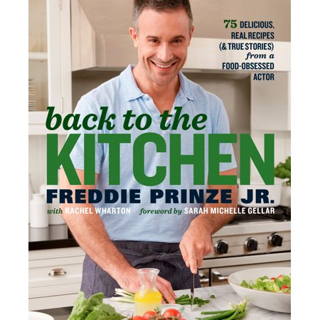 Back to the Kitchen : 75 Delicious, Real Recipes (& True Stories) from a Food-Obsessed