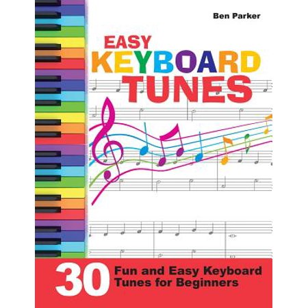 Easy Keyboard Tunes : 30 Fun and Easy Keyboard Tunes for Beginners