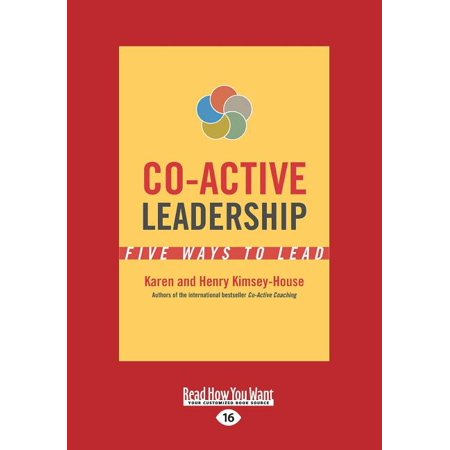 Co-Active Leadership : Five Ways to Lead (Large Print 16pt)