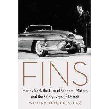 Fins : Harley Earl, the Rise of General Motors, and the Glory Days of (Generals Zero Hour Rise Of The Reds)