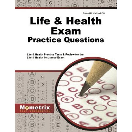 Life & Health Exam Practice Questions : Life & Health Practice Tests & Review for the Life & Health Insurance