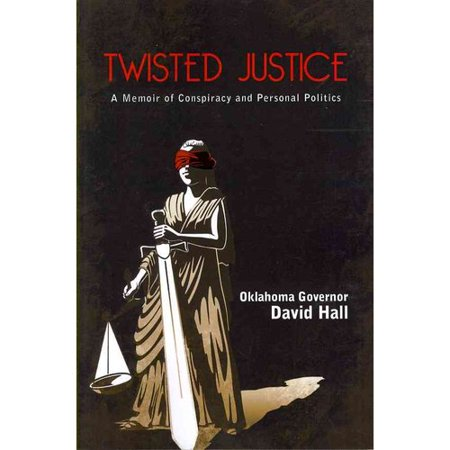 Twisted Justice: A Memoir of Conspiracy and Personal Politics