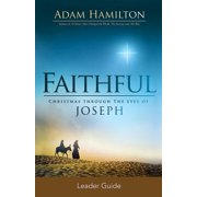Faithful Leader Guide : Christmas Through the Eyes of Joseph