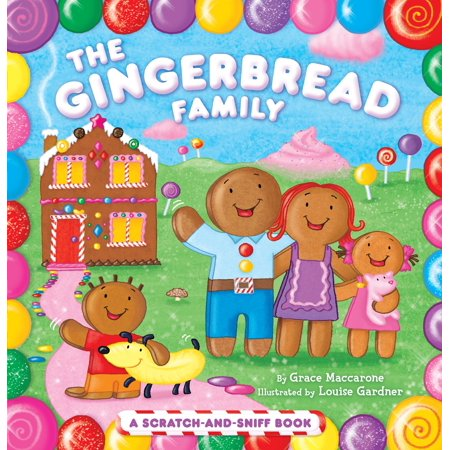 The Gingerbread Family: A Scratch-And-Sniff Book (Board Book)