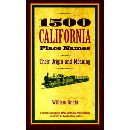 - 1500 California Place Names : Their Origin and Meaning, A Revised version of 1000 California Place Names by Erwin G. Gudde, Third edition
