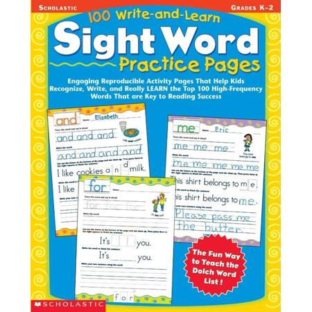 100 Write-And-Learn Sight Word Practice Pages : Engaging Reproducible Activity Pages That Help Kids Recognize, Write, and Really Learn the Top 100 High-Frequency Words That Are Key to Reading Success