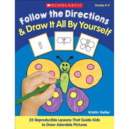Reproducible Forms (Follow the Directions & Draw It All by Yourself! : 25 Reproducible Lessons That Guide Kids to Draw Adorable Pictures)