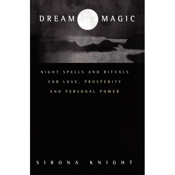 Dream Magic: Night Spells & Rituals for Love, Prosperity and Personal Power (Paperback)
