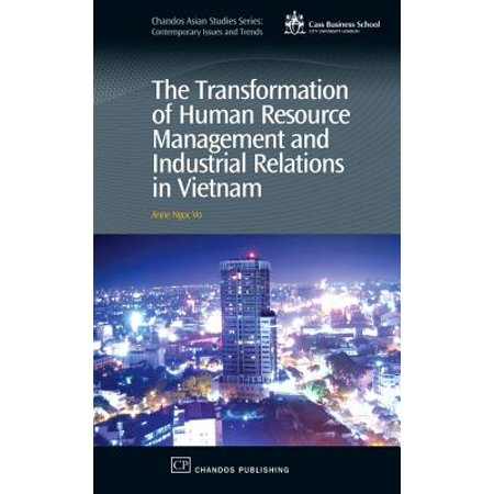 The Transformation of Human Resource Management and Industrial Relations in Vietnam -