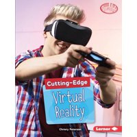 Searchlight Books (TM) -- Cutting-Edge Stem: Cutting-Edge Virtual Reality (Hardcover)