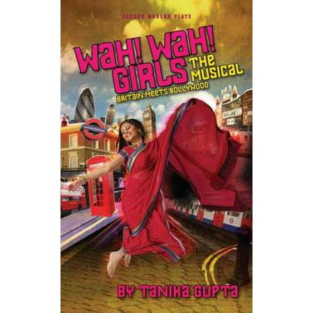 Wah! Wah! Girls : The Musical: Britain Meets