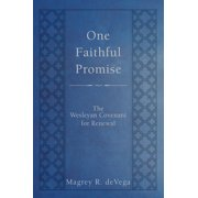 One Faithful Promise: One Faithful Promise: The Wesleyan Covenant for Renewal (Hardcover)