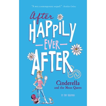 Cinderella and the Mean Queen (After Happily Ever After) - eBook - Cinderella Ever After