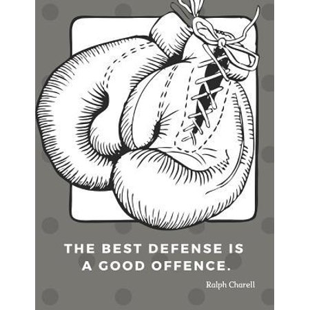 The best defense is a good offence.: Journal Motivational Notebook with Quote by Ralph Charell, for School Student Office College; Wrestling 110 Blank