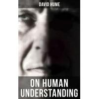 David Hume: On Human Understanding - eBook