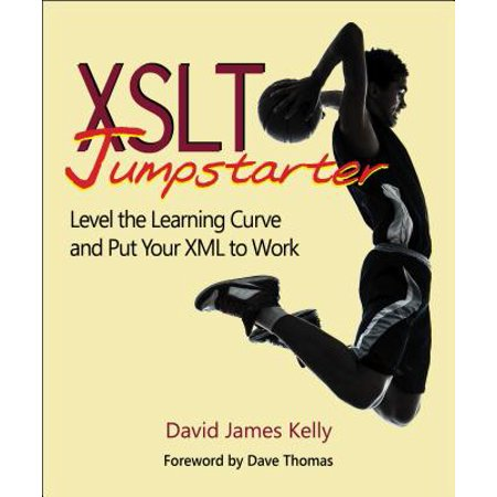 XSLT Jumpstarter : Level the Learning Curve and Put Your XML to (Xml To Xml Transformation Using Xslt Tool)