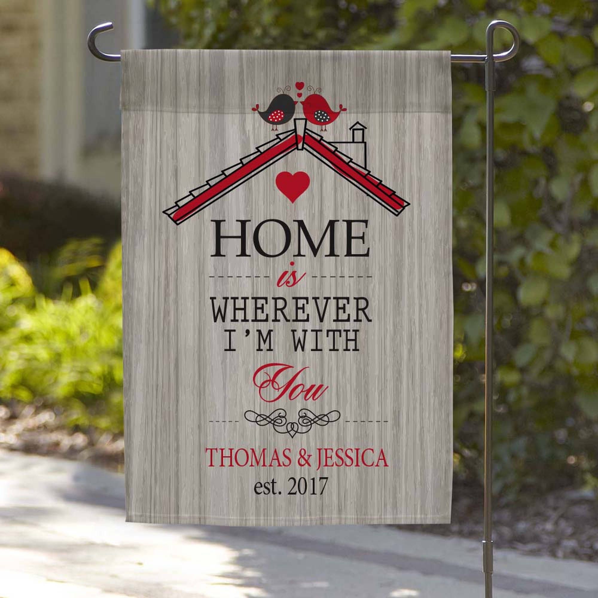 "Home Is Wherever I'm With You Custom Garden Flag, 18"" x 12"""