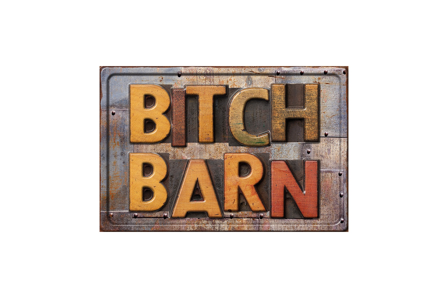 Bitch Barn Embossed Metal Sign