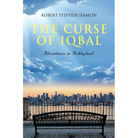 The Curse of Iqbal: Memoir of a Ship Broker's Son - (Justice Javed Iqbal Son Of Allama Iqbal)