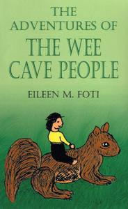 The Adventures of the Wee Cave People