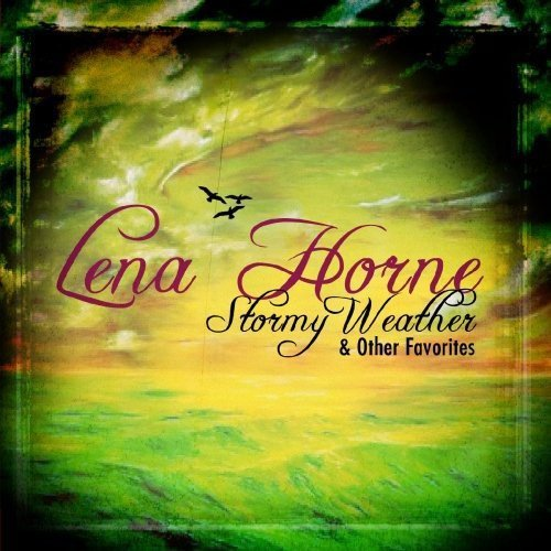 Lena Horne - Stormy Weather & Other Favorites [CD]