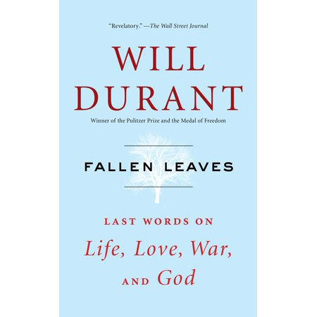 Last Leaves (Fallen Leaves : Last Words on Life, Love, War, and God)