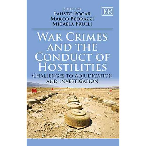 War Crimes and the Conduct of Hostilities: Challenges to Adjudication and Investigations