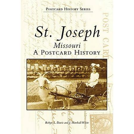 - St. Joseph, Missouri: : A Postcard History