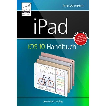 iPad iOS 10 Handbuch - eBook (Ipad Books)