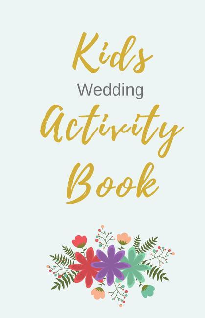- Kids Wedding Activity Book : Coloring Book Children's Activity Book Wedding  Activity Book For Kids (Paperback) - Walmart.com - Walmart.com