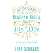 10 Things a Husband Needs from His Wife - eBook